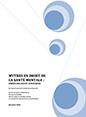 Mythes en droit de la santé mentale : enjeux sociaux et juridiques