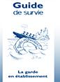 Guide de survie: la garde en établissement