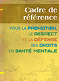 Cadre de référence pour la promotion, le respect et la défense des droits en santé mentale